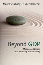 Beyond GDP : Measuring Welfare and Assessing Sustainability - Marc Fleurbaey