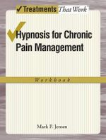 Hypnosis for Chronic Pain Management : Workbook - Mark P. Jensen