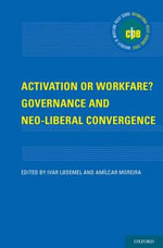 Activation or Workfare? Governance and the Neo-Liberal Convergence : International Policy Exchange Series