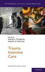 Trauma Intensive Care : Anesthesia, Critical Care, & Pain - Pain Managemen...