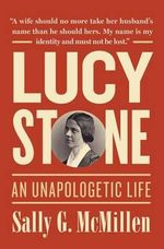 Lucy Stone : A Life - Sally G. McMillen
