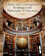 Classic and Contemporary Readings in the Philosophy of Education - Steven M. Cahn