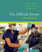 The Difficult Airway : A Practical Guide - Carin A. Hagberg