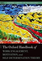 The Oxford Handbook of Work Engagement, Motivation, and Self-Determination Theory - Marylene Gagne