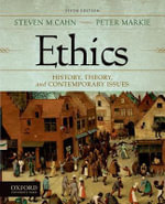 Ethics : History, Theory, and Contemporary Issues - Steven M. Cahn