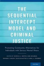 The Sequential Intercept Model and Criminal Justice : Promoting Community Alternatives for Individuals with Serious Mental Illness