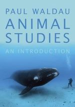 Animal Studies : An Introduction - Paul Waldau