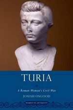Turia : A Roman Woman's Civil War - Josiah Osgood