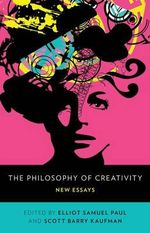 The Philosophy of Creativity : New Essays