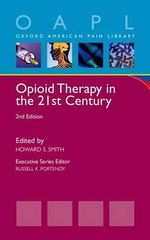 Opioid Therapy in the 21st Century : The Prescriber's Guide - Howard S. Smith