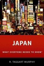 Japan : What Everyone Needs to Know - R.Taggart Murphy