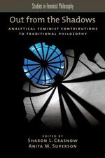 Out from the Shadows : Analytical Feminist Contributions to Traditional Philosophy