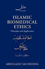 Islamic Biomedical Ethics : Principles and Application - Abdulaziz Sachedina