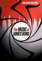 The Music of James Bond - Jon Burlingame