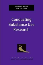 Conducting Substance Use Research - Audrey L. Begun