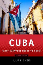 Cuba : What Everyone Needs to Know - Julia E. Sweig