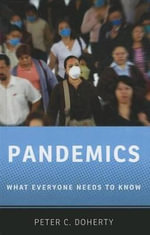 Pandemics : What Everyone Needs to Know - Peter C. Doherty