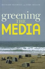 Greening the Media - Richard Maxwell