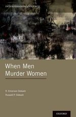 When Men Murder Women : Interpersonal Violence - R. Emerson Dobash