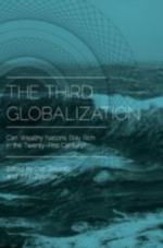 The Third Globalization : Can Wealthy Nations Stay Rich in the Twenty-First Century?