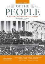 Of the People : A History of the United States, Concise, Volume I: To 1877 - James Oakes