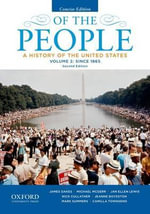 Of the People : A History of the United States, Concise, Volume II: Since 1865 - James Oakes