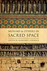 Muslims and Others in Sacred Space : The Politics of Pilgrimage in Early Islam