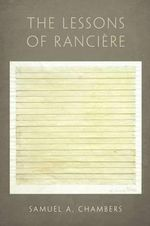 The Lessons of Ranciere - Samuel A. Chambers