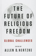 The Future of Religious Freedom : Global Challenges