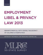 Mlrc 50-state Survey : Employment Libel & Privacy Law 2013 - Media Law Resource Center
