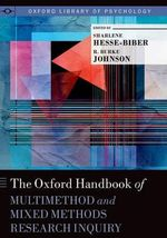 The Oxford Handbook of Multi- and Mixed-Methods Research Inquiry : Oxford Library of Psychology - Sharlene Nagy Hesse-Biber