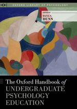 The Oxford Handbook of Undergraduate Psychology Education : Oxford Library of Psychology - Dana S. Dunn
