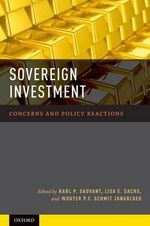 Sovereign Investment : Concerns and Policy Reactions - Karl P. Sauvant