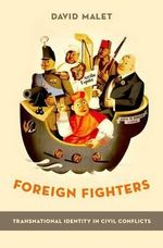 Foreign Fighters : Transnational Identity in Civic Conflicts - David Malet