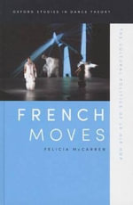 French Moves : The Cultural Politics of Le Hip Hop - Felicia McCarren