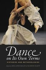 Dance on Its Own Terms : Histories and Methodologies