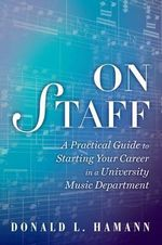 On Staff : A Practical Guide to Starting Your Career in a University Music Department - Donald L. Hamann