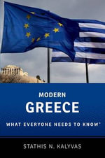 Modern Greece : What Everyone Needs to Know - Stathis Kalyvas