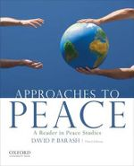 Approaches to Peace : A Reader in Peace Studies : 1st Edition - David P. Barash