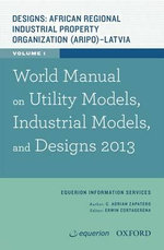 World Manual on Utility Models, Industrial Models, and Designs 2013 - Equerion Information Services Corporation