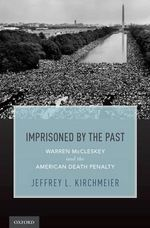 Imprisoned by the Past : Warren McCleskey and the American Death Penalty - Jeffrey L. Kirchmeier