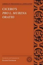 Cicero's Pro L. Murena Oratio : American Philological Association Texts and Commentaries - Elaine Fantham