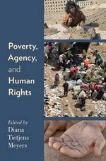 Poverty, Agency, and Human Rights - Diana Tietjens Meyers