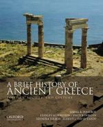 A Brief History of Ancient Greece : Politics, Society, and Culture - Distinguished Professor of Classics and History Emerita Sarah B Pomeroy