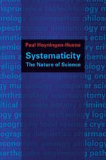 Systematicity : The Nature of Science - Paul Hoyningen-Huene