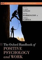 The Oxford Handbook of Positive Psychology and Work