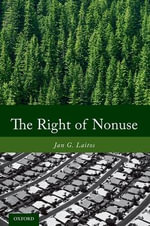 The Right of Nonuse : Opportunities and Shortcomings - Jan G. Laitos