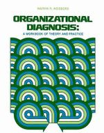 Organizational Diagnosis : A Workbook of Theory and Practice - Marvin R. Weisbord