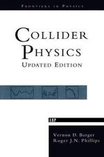 Collider Physics : Revised Edition - Vernon D. Barger