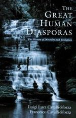 The Great Human Diasporas : The History of Diversity and Evolution - Luigi Luca Cavalli-Sforza